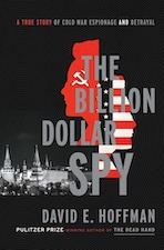The Billion Dollar Spy - A True Story of Cold War Espionage and Betrayal